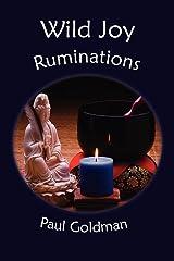 Wild Joy: Ruminations Paperback