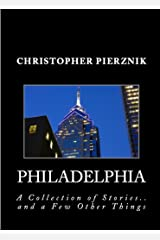 Philadelphia: A Collection of Stories Kindle Edition