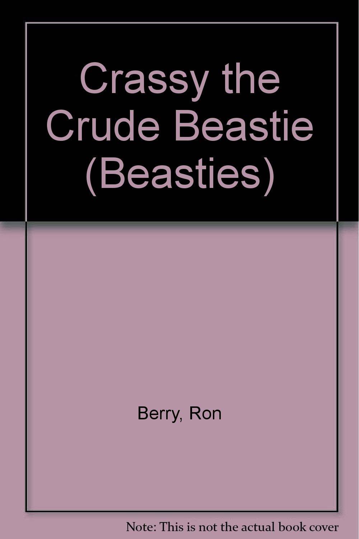 Crassy the Crude Beastie (Beasties): Amazon.es: Berry, Ron ...