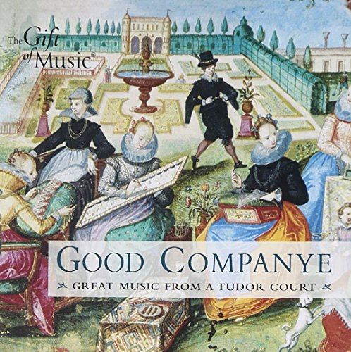 Good Companye: Great Music from a Tudor Court (Music City Gifts)