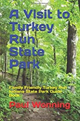 A Visit to Turkey Run State Park: Family Friendly Turkey Run Indiana State Park Guide Book (Indiana State Park Travel Guide) (Volume 10) Paperback