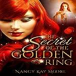 The Secret of the Golden Ring | Nancy Moore
