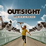Where Do We Go From Here by Out of Sight