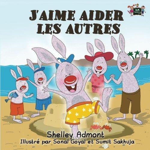 J'aime aider les autres (livres pour enfants, french kids books, livres en francais pour enfants) (French Bedtime Collection) (French Edition)