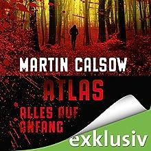 Alles auf Anfang (Atlas 1) Hörbuch von Martin Calsow Gesprochen von: Wolfgang Wagner