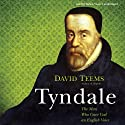 Tyndale: The Man Who Gave God an English Voice Audiobook by David Teems Narrated by Simon Vance
