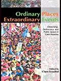 img - for Ordinary Places/Extraordinary Events: Citizenship, Democracy and Public Space in Latin America (Planning, History and Environment Series) by Clara Iraz?bal (2008-01-24) book / textbook / text book