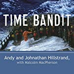 Time Bandit: Two Brothers, the Bering Sea, and One of the World's Deadliest Jobs | Andy Hillstrand,Malcolm MacPherson,Johnathan Hillstrand
