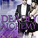 Deadly Alchemy Audiobook by Julie Morgan Narrated by Fiona Thraille