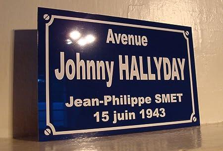 PLACE JOHNNY HALLYDAY Cr/éation Plaque de rue id/ée cadeaux objet collector