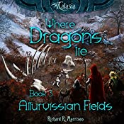 Where Dragons Lie: Allurvissian Fields, Book 3 | Richard R. Morrison