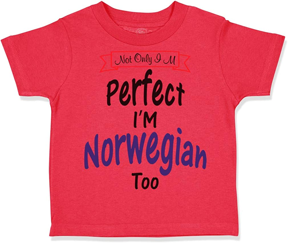 Custom Toddler T-Shirt Not Only Im Perfect Norwegian Too Boy /& Girl Clothes