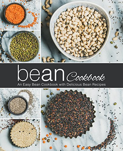 Bean Cookbook: An Easy Bean Cookbook with Delicious Bean Recipes by BookSumo Press