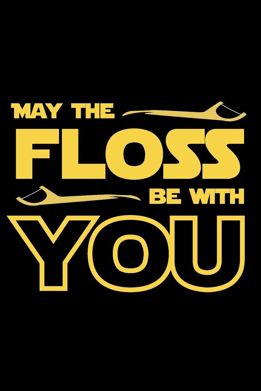May The Floss Be With You  Notebook And Journal