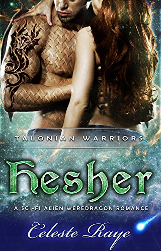 Hesher: Talonian Warriors (A Sci-fi Alien Weredragon Romance)