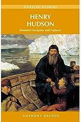 Henry Hudson: Doomed Navigator and Explorer (Amazing Stories) Kindle Edition