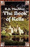 Book of Kells, R. A. Macavoy, 0759297592