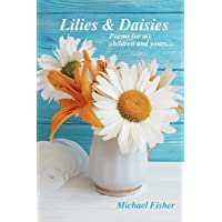 Lilies and Daisies: Poems for My Children and Yours