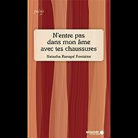 N'entre pas dans mon âme avec tes chaussures (French Edition)