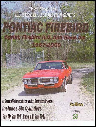 1968 Pontiac Trans Am - 1967-1969 Pontiac Trans Am and Firebird Restoration Guide