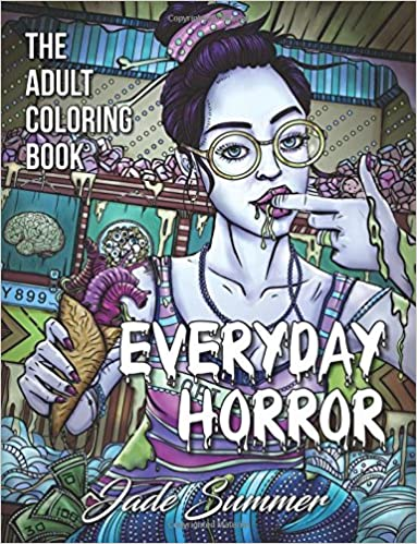 Everyday Horror: An Adult Coloring Book with Daily Life Scenes, Dark Fantasy Themes, and Relaxing Gothic Patterns