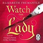 Watch the Lady | Elizabeth Fremantle
