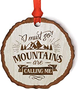 Andaz Press Real Wood Rustic Farmhouse Keepsake Christmas Ornament, Engraved Wood Slab, I Must go Mountains are Calling Me, 1-Pack, Includes Ribbon and Gift Bag
