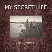 My Secret Life: Volume Two Chapter Eight | Dominic Crawford Collins