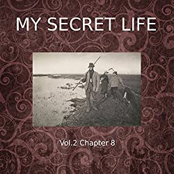 My Secret Life: Volume Two Chapter Eight