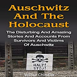 Auschwitz and the Holocaust