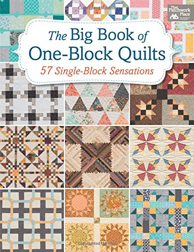 The Big Book of One-Block Quilts: 57 Single-Block Sensations (Quilt Patterns Applique Block)