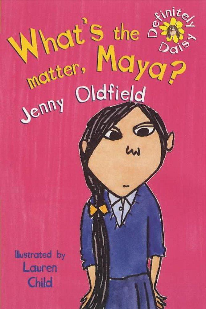 Read Online What's the Matter, Maya? (Definitely Daisy Book) pdf epub