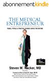 The Medical Entrepreneur: Pearls, Pitfalls and Practical Business Advice for Doctors (Third Edition) (English Edition)