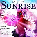 Back by Sunrise: A Magical Realism Story: Eternal Light, Book 1 Audiobook by Justin Sloan Narrated by Rebecca Greene