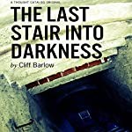 The Last Stair into Darkness | Cliff Barlow