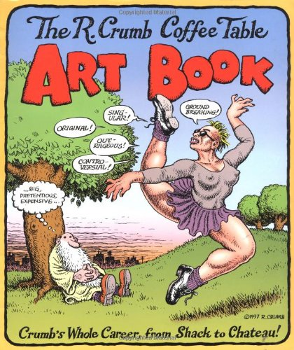The R. Crumb Coffee Table Art Book (Kitchen Sink Press Book For Back Bay Books)