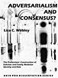 Adversarialism and Consensus? The Professions' Construction of Solicitor and Family Mediator Identity and Role (Dissertation Series)