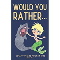 Would You Rather: Game Book for Kids Ages 6-12   Go Anywhere 5 x 8 Pocket Size Clean Family Fun Version - A Great Activity for Family Night, Car ... Learning and Even Errands With Siblings
