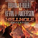 Hellhole: Awakening: The Hellhole Trilogy, Book 2 | Brian Herbert,Kevin J. Anderson
