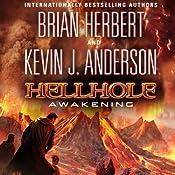 Hellhole: Awakening: The Hellhole Trilogy, Book 2 | Brian Herbert, Kevin J. Anderson