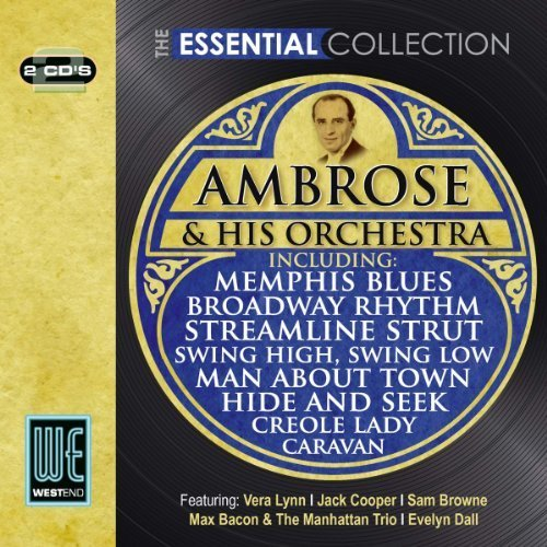 Essential Collection by AMBROSE & HIS ORCHESTRA - Ambrose Collection