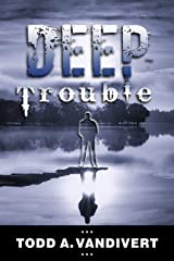 Deep Trouble (Wildlife Justice Series Book 5) Kindle Edition