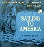 Sailing to America, James E. Knight, 0893757276