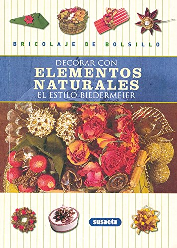 Descargar Libro Decorar Con Elementos Naturales Righetti Poiega Marisa Miatto Gallo Anita