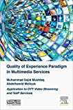 img - for Quality of Experience Paradigm in Multimedia Services: Application to OTT Video Streaming and VoIP Services (Networks and Telecommunications) book / textbook / text book