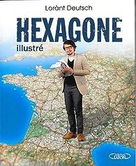 Hexagone illustré par Lorànt Deutsch