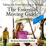 The Essential Moving Guide for Families: Practical Advice to Ease Your Transition and Create a Sense of Belonging | Sara Elizabeth Boehm