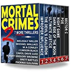 Mortal Crimes 2: 7 More Thrillers (The Mortal Crimes Collection)