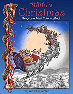 Santas Christmas Grayscale Adult Coloring Book