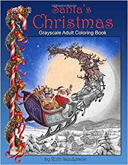 Santas Christmas Grayscale Adult Coloring Book Amazoncouk Ruth Sanderson 9781974410538 Books